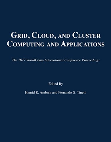 Grid, Cloud, and Cluster Computing and Applications (The 2017 Worldcomp International Conference Proceedings)