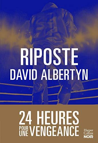 Riposte : 24 heures pour une vengeance (HarperCollins Noir) (French Edition)