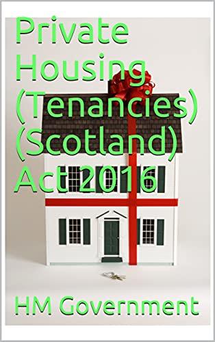 Private Housing (Tenancies) (Scotland) Act 2016 (English Edition)