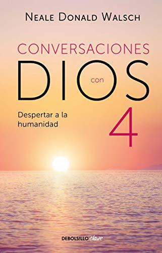 Conversaciones con Dios: Despertar a la humanidad: 4 (Conversaciones Con Dios/ Conversations with God)
