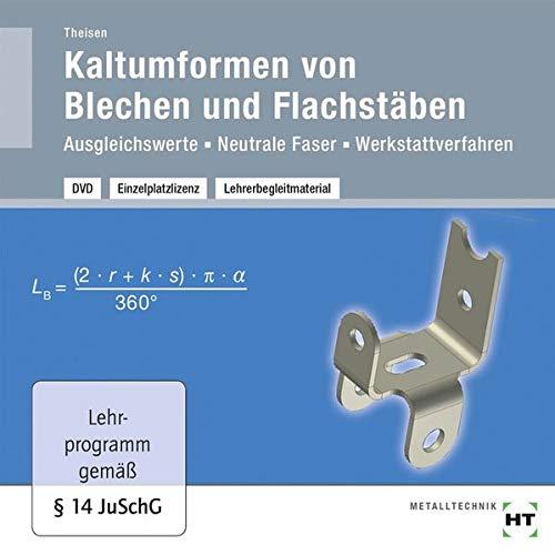 Lehrerbegleitmaterial Kaltumformen von Blech und Flachstäben: Ausgleichswerte - Neutrale Faser - Werkstattverfahren