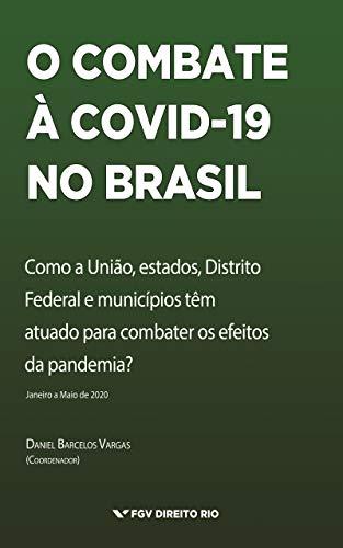 O Combate à Covid-19 no Brasil: Como a União, estados, Distrito Federal e municípios têm atuado para combater os efeitos da pandemia? (Janeiro a Maio de 2020)