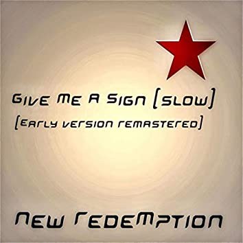 Give Me a Sign (Slow) [Early Version] [Remastered]
