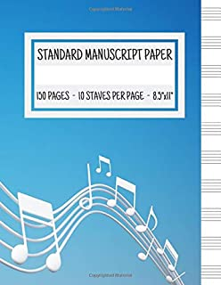 Standard Manuscript Paper: Blank Sheet Music Notebook | Notebook for Musicians | Music Composition Notebook | Song Writing Journal | Staff Paper | 8.5x11 Inches | 150 Pages