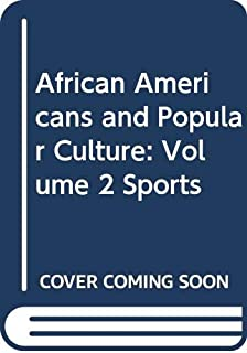 African Americans and Popular Culture: Volume 2 Sports