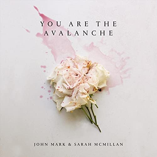 John Mark McMillan & Sarah Mcmillan