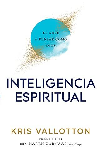 Inteligencia Espiritual: El Arte de Pensar como Dios