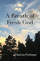 A Breath of Fresh God