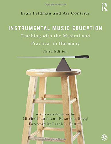 Compare Textbook Prices for Instrumental Music Education 3 Edition ISBN 9780367138141 by Feldman, Evan