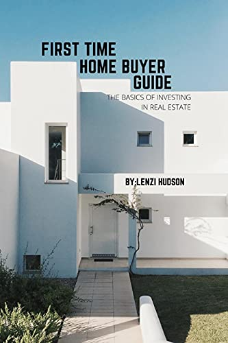 Compare Textbook Prices for First Time Home Buyer Guide: The Basics of Investing in Real Estate  ISBN 9798728969297 by Hudson, Lenzi