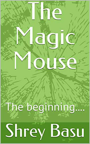 The Magic Mouse: The beginning.... (English Edition)