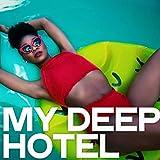 My Deep Hotel