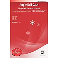 """Jingle Bell Dash - """"Jingle Bells"""" by James Pierpont - Words and music by James Pierpont / arr., with additional words and music, by Lynn Shaw Bailey - Choral Octavo - SATB"""