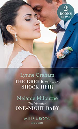 The Greek Claims His Shock Heir/The Venetian One-Night Baby: The Greek Claims His Shock Heir (Billionaires at the Altar) / the Venetian One-Night Baby (One Night with Consequences)