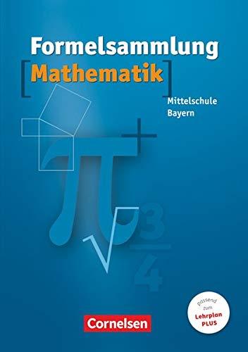 Formelsammlungen Sekundarstufe I - Bayern - Mittelschule: Mathematik - Formelsammlung - 8.-10. Jahrgangsstufe