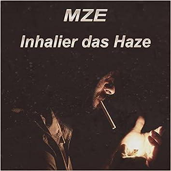 Inhalier das Haze