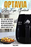 Optavia Air Fryer Cookbook: 101+ Easy and Healthy Optavia Diet Air Fryer Recipes or Beginners and...
