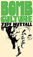 Bomb Culture: 50th Anniversary Edition (Strange Attractor Press)