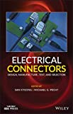 Electrical Connectors: Design, Manufacture, Test, and Selection (Wiley - IEEE)