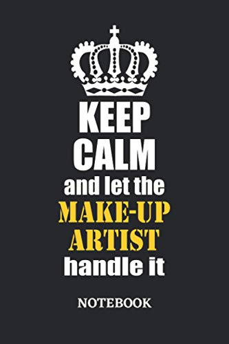 Keep Calm and let the Make-Up Artist handle it Notebook: 6x9 inches - 110 graph paper, quad ruled, squared, grid paper pages • Greatest Passionate working Job Journal • Gift, Present Idea