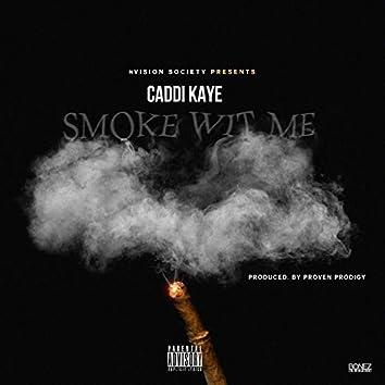 Smoke Wit Me