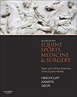 Equine Sports Medicine and Surgery: Basic and clinical sciences of the equine athlete, 2e