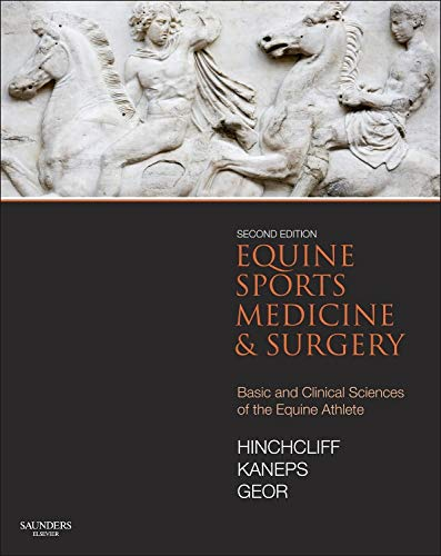Equine Sports Medicine and Surgery: Basic and clinical sciences of the equine athlete