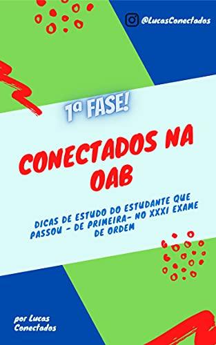 Conectados na OAB: Dicas de como passar de primeira no Exame de Ordem