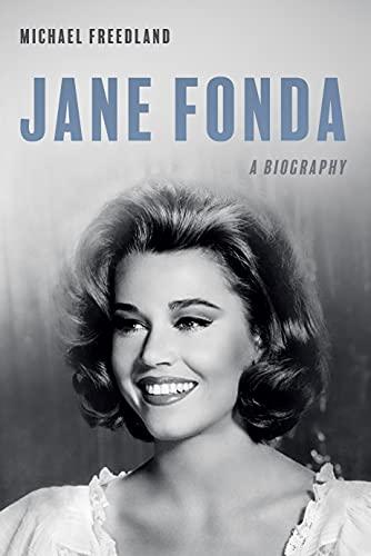 Jane Fonda: A biography (English Edition)