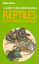 Reptiles of North America: A Guide to Field Identification (The Golden Field Guide Series)