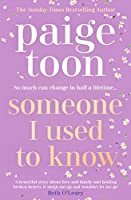 Someone I Used to Know: The gorgeous new love story with a twist, from the bestselling author
