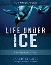 Life Under Ice 2nd edition: Exploring Antarctic Seas (How Nature Works)