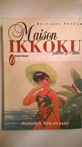 Maison Ikkoku, tome 6 : Juliette je t'aime