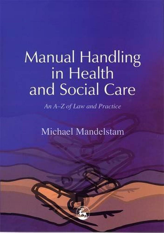 水差しあいにく省略Manual Handling in Health and Social Care: An A-Z of Law and Practice