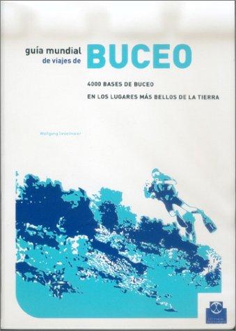 Guía mundial de viajes de buceo : 4000 bases de buceo en los más bellos lugares de la tierra