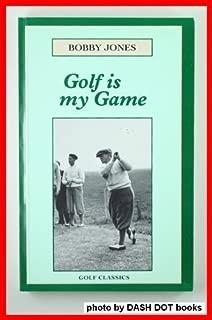 Golf Is My Game (Golf Classics)