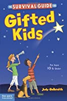 The Survival Guide for Gifted Kids: For Ages 10 and Under by Judy Galbraith M.A.(2013-08-06)