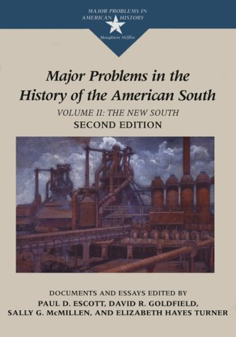 Major Problems in the History of the American South: Documents and Essays, Volume II The New South (Major Problems in Am