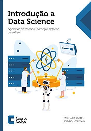 Introdução a Data Science: Algoritmos de Machine Learning e métodos de análise