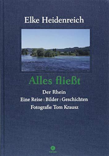 Alles fließt: Der Rhein Eine Reise   Bilder   Geschichten (Corso)