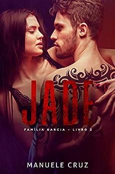 Jade - Família Garcia (Livro 2) por [Manuele Cruz, L.A Design]