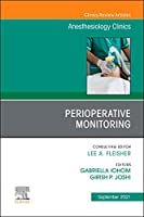 Perioperative Monitoring, An Issue of Anesthesiology Clinics (Volume 39-3) (The Clinics: Internal Medicine, Volume 39-3)