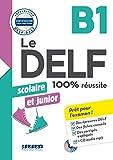 Le DELF scolaire et junior - 100% réussite - B1 - Livre + CD MP3