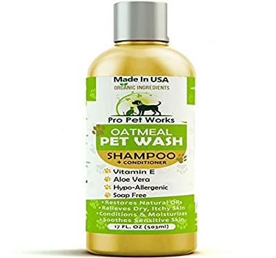 Pro Pet Works All Natural Organic Oatmeal Pet Shampoo Plus Conditioner - Hypoallergenic and Soap Free Blend with Almond Oil for Allergies & Sensitive Skin- 17oz