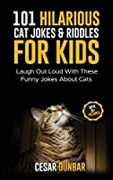101 Hilarious Cat Jokes & Riddles For Kids: Laugh Out Loud With These Funny Jokes About Cats (WITH 35+ PICTURES)!