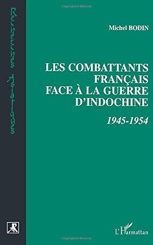 Les combattants français face a la guerre d'Indochine