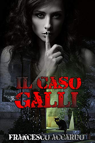 Il caso Galli eBook: Accardo, Francesco: Amazon.it: Kindle Store