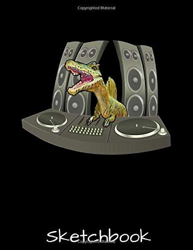 Sketchbook: T-Rex Dinosaur Lover Gift - DJ Party Club Disk Jockey EDM Dance Club Funny Sketch Book with Blank Paper for Drawing Painting Creative ... Lovers Journal And Sketch Pad For Drawing