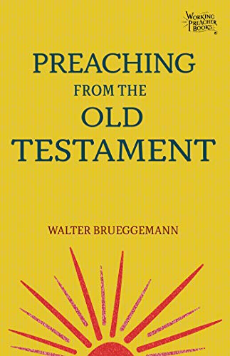 Preaching from the Old Testament (Working Preacher Book 1)