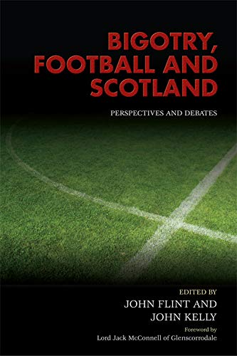 Bigotry, Football and Scotland: Perspectives and Debates
